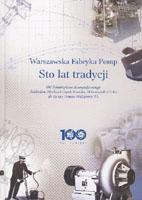 usługi literackie portfolio: Warszawska Fabryka Pomp. Sto lat tradycji